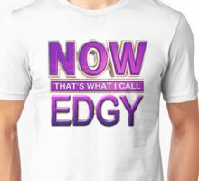 now thats what i call edgy Unisex T-Shirt