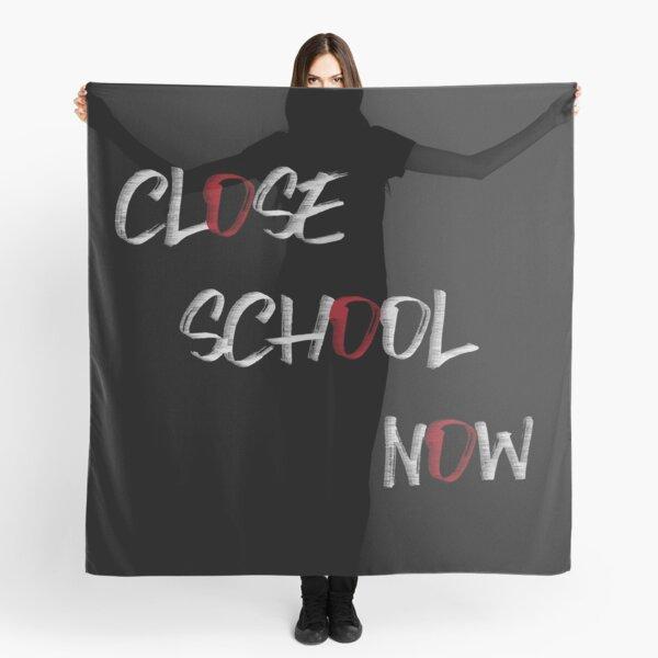 Close school now - 1 Scarf