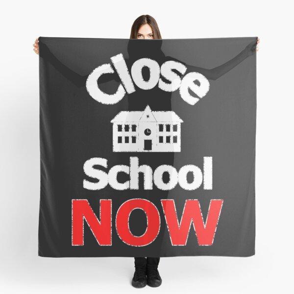 Close school now - 2 Scarf