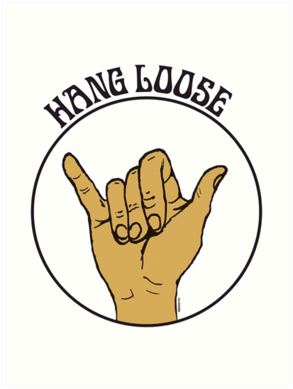 Hang Loose Shaka Sign Art Prints By Thedrumstick Redbubble