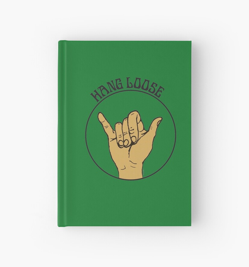Hang Loose Shaka Sign Hardcover Journals By Thedrumstick Redbubble