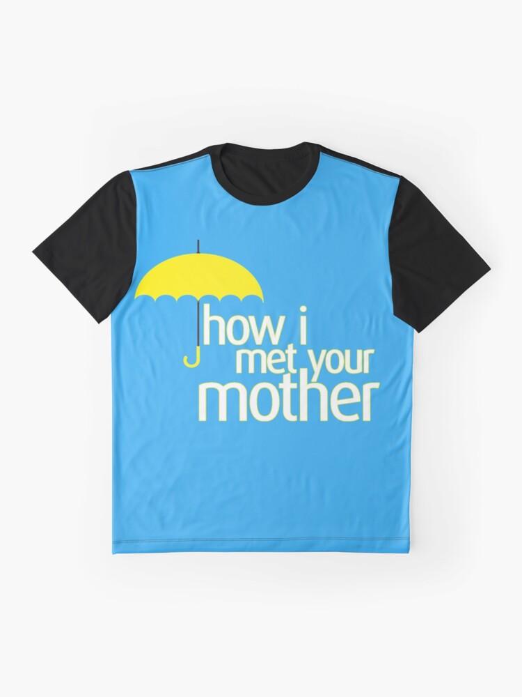 Alternative Ansicht von Wie ich deine Mutter traf Grafik T-Shirt