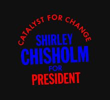 Shirley Chisholm-Catalyst For Change Unisex T-Shirt