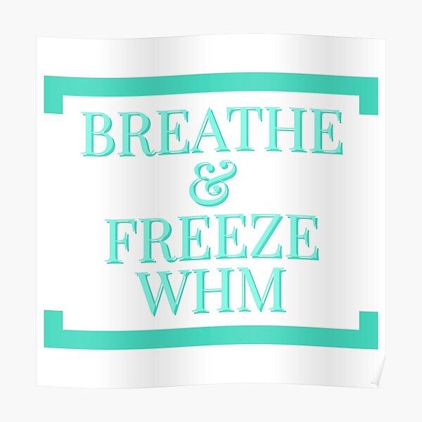 Breathe and freeze WHM Wim Hof Method Poster