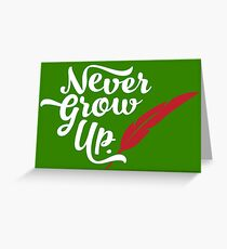 Peter Pan - Never Grow Up. Greeting Card