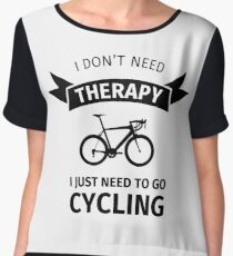 I Don't Need Therapy - I Just Need To Go Cycling Women's Chiffon Top