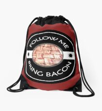 Follow Me Bring BACON Drawstring Bag