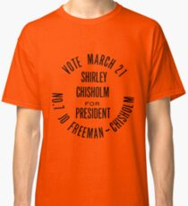 SHIRLEY CHISHOLM-FOR PRESIDENT Classic T-Shirt