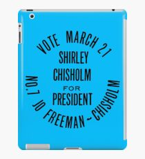 SHIRLEY CHISHOLM-FOR PRESIDENT iPad Case/Skin