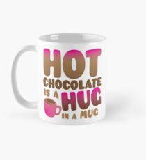 HOT CHOCOLATE IS A HUG in a mug Mug