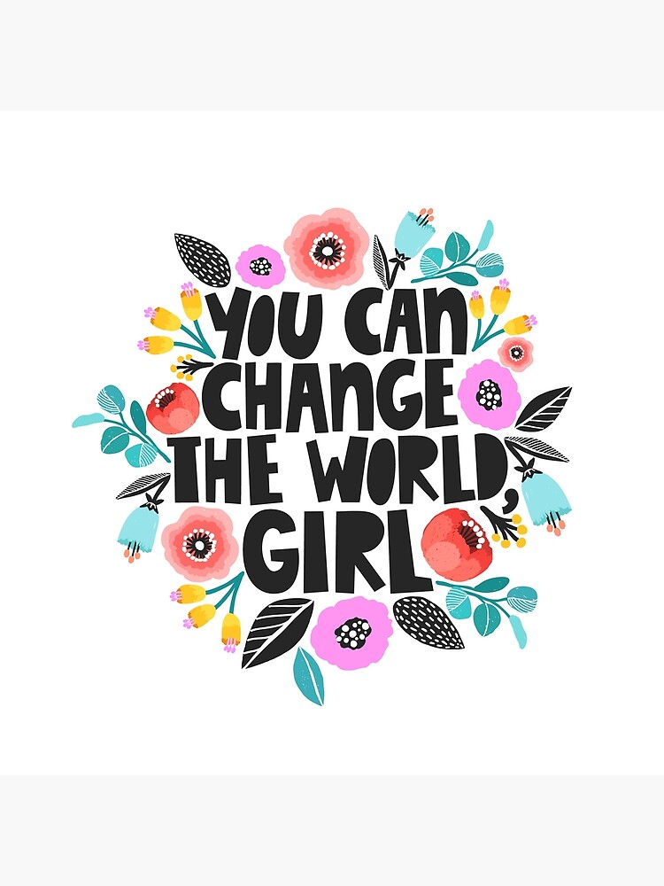 Change The World Girl by TapestryGirls