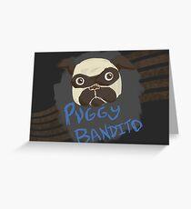 Puggy Bandito Greeting Card