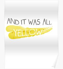 It was all yellow  Poster