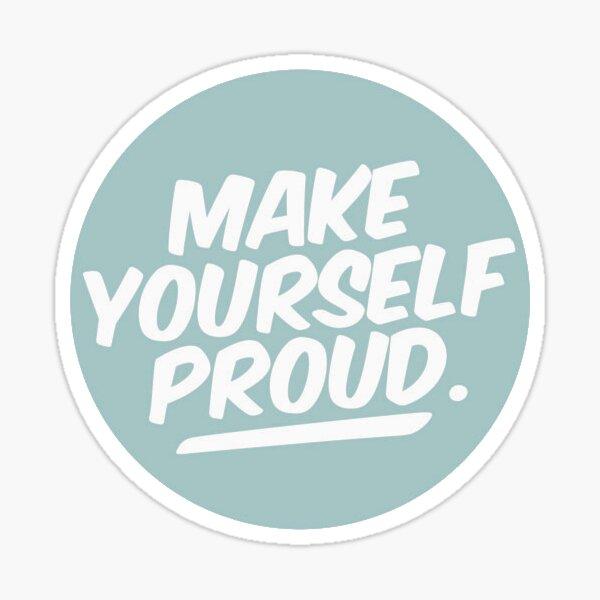 Mach dich selber stolz Sticker