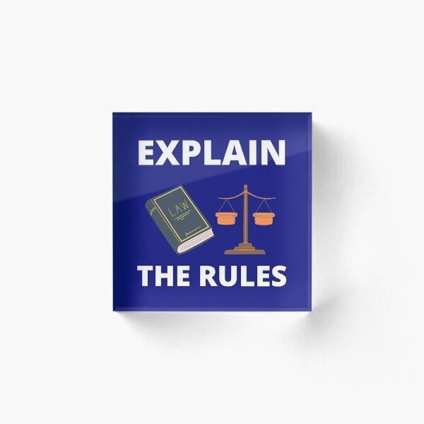 Explain the rules Acrylic Block