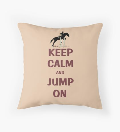 Keep Calm and Jump On Horse T-Shirt or Hoodie Throw Pillow