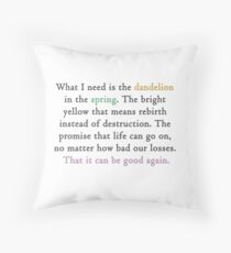 Mockingjay quote 'dandelion in the spring' Throw Pillow