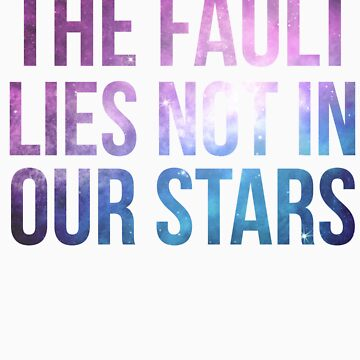 The Fault Lies Not in Our Stars by dfragrance
