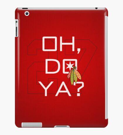Oh, Do Ya? iPad Case/Skin