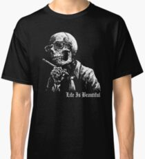 Life Is Beautiful Classic T-Shirt