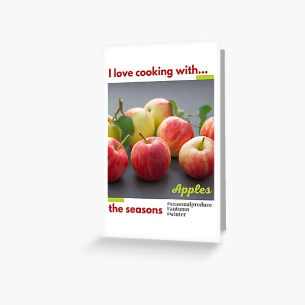 Cooking with the seasons - Apples Greeting Card