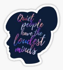 quiet people have the loudest minds Sticker