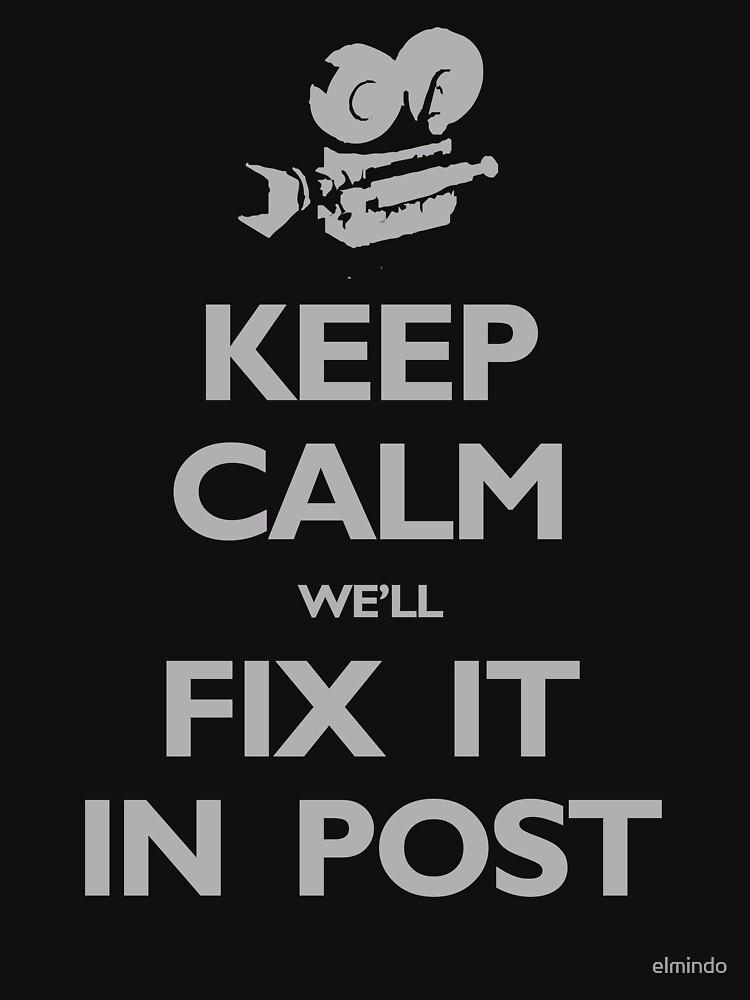 Keep Calm We'll Fix it in Post | Unisex T-Shirt