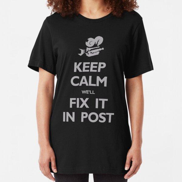 Keep Calm We'll Fix it in Post Slim Fit T-Shirt