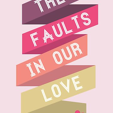 The Faults in our Love by BrittanyCollins