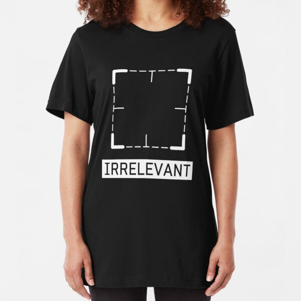 Irrelevant - Person of Interest Slim Fit T-Shirt