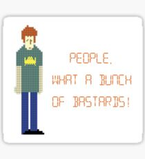 The IT Crowd – People, What a Bunch of Bastards! Sticker