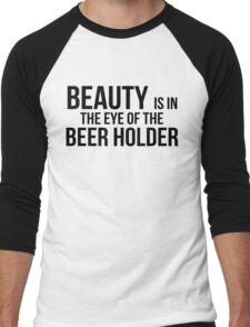 Beauty is in the eye of the beer holder Men's Baseball ¾ T-Shirt