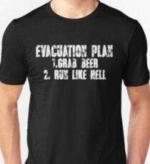 Evacuation Plan 1 Grab beer 2 Run like hell Unisex T-Shirt