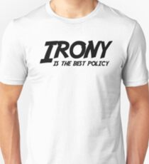 Irony is the best policy T-Shirt