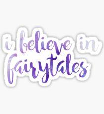 I Believe In Fairytales Sticker