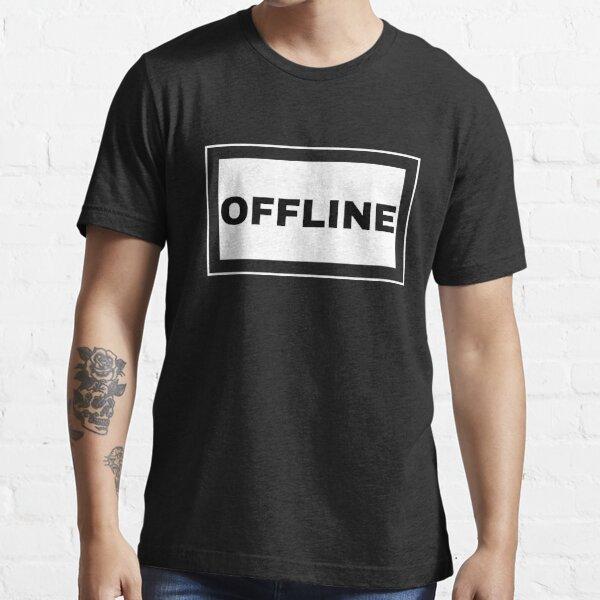 Offline Shirt - Offline Shirt, Offline Shirt Quote, Slogan Shirt, Online Shirt, Good Vibes Shirt, Be present Shirt, Inspirational Quotes Essential T-Shirt