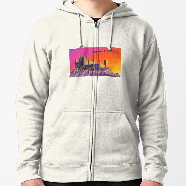 Are we there yet? Zipped Hoodie