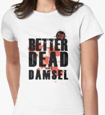 Better Dead than a Damsel T-Shirt