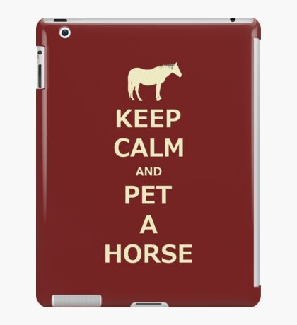 Keep Calm and Pet A Horse iPhone and iPod Cases iPad Case/Skin