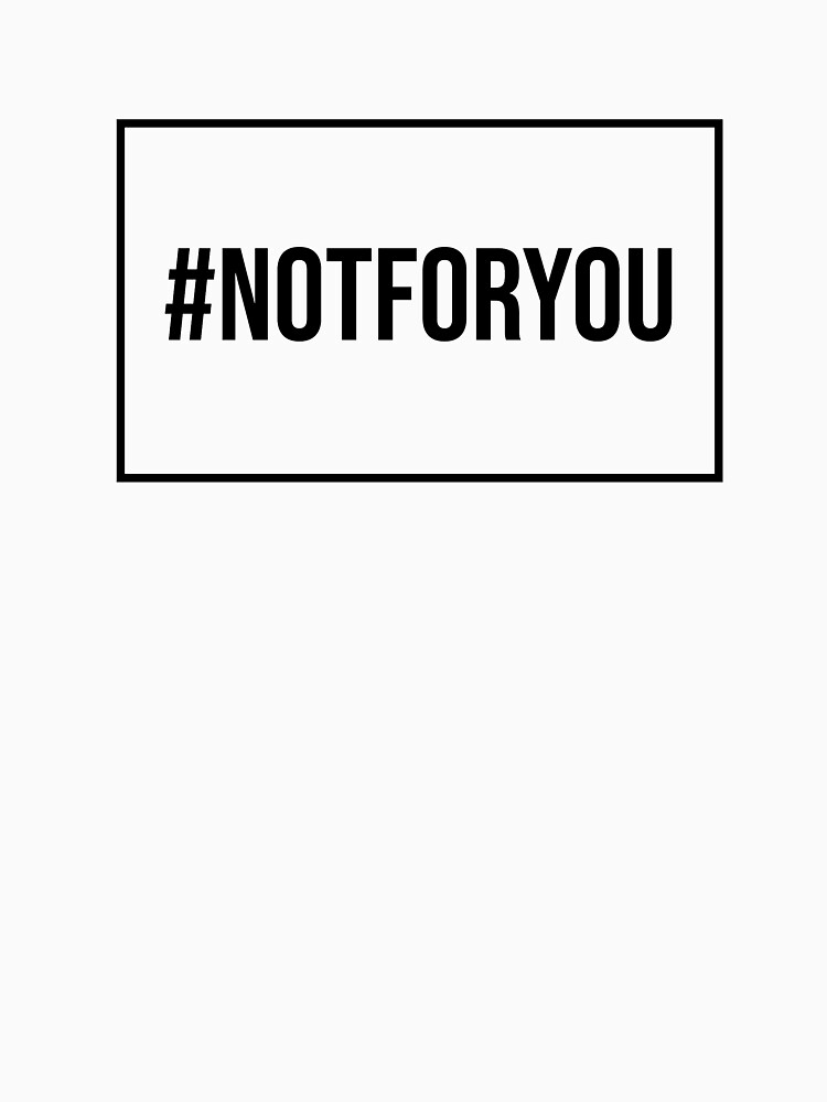 Hashtag Not For You Design by RebsRein