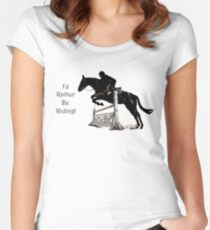 I'd Rather Be Riding! Equestrian T-Shirts & Hoodies Women's Fitted Scoop T-Shirt