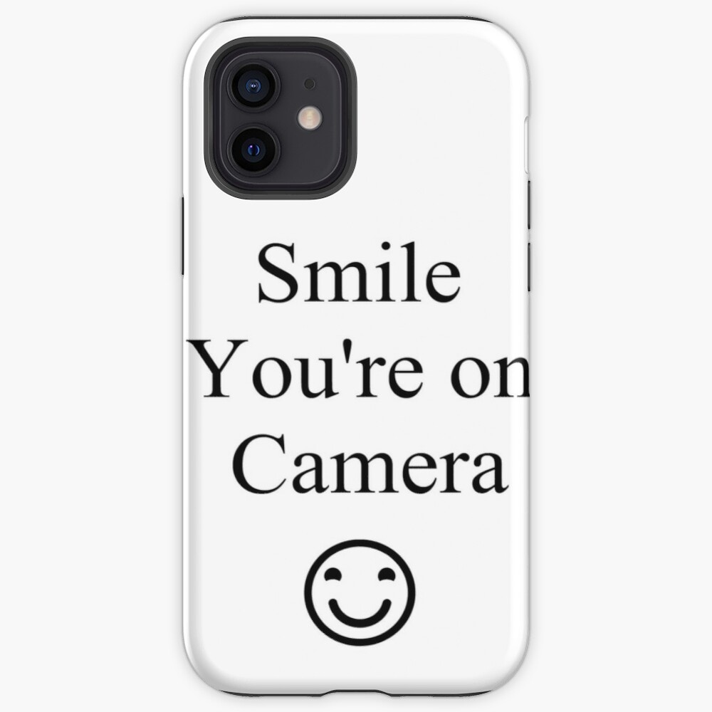 Smile You're on Camera Sign iPhone Case & Cover