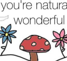 you're naturally wonderful nature scene Sticker
