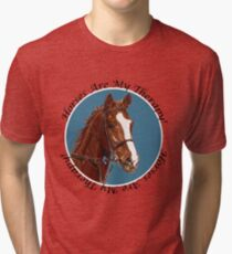 Horses Are My Therapy! T-Shirts & Hoodies Tri-blend T-Shirt