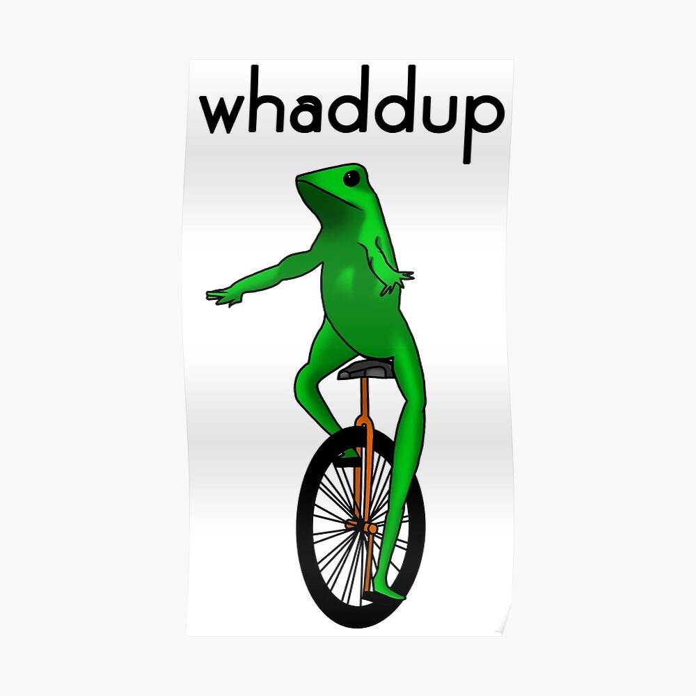 """Dat Boi Meme V.3 ""Whaddup"""" Poster by alexandergbeck ..."