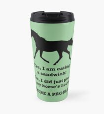 Horse People Humor T-Shirts and Hoodies Travel Mug