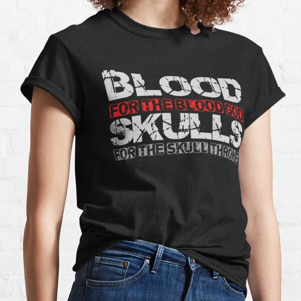 Blood For The Blood God, Skulls For The Skull Throne Print Classic T-Shirt