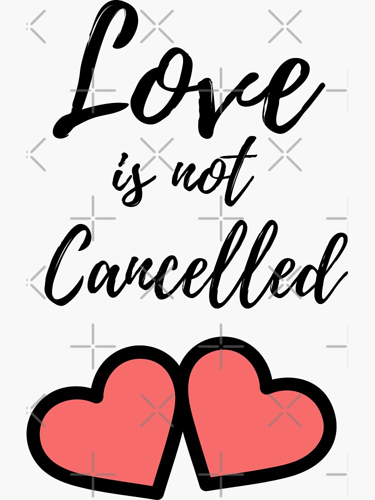 Love is not Cancelled by ArtMystSoul