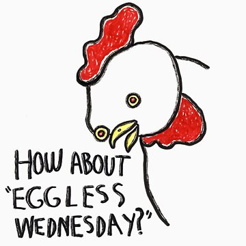 Eggless Wednesday by ViciousVegan