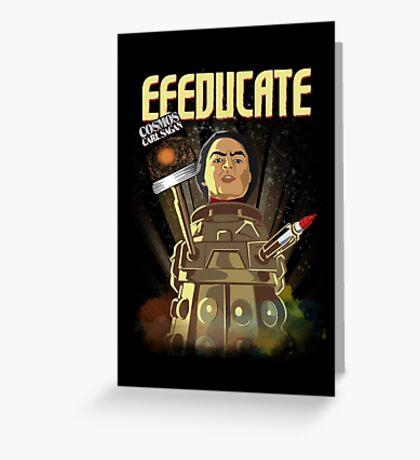 Eeeducate Greeting Card